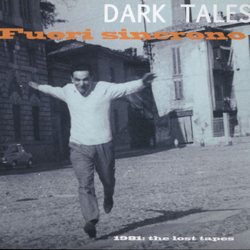 Dark Tales Fuori Sincrono - 1981: The Lost Tapes